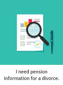 I need pension information for a divorce